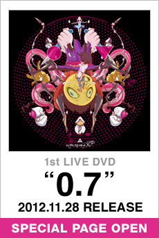 FIRST LIVE DVD「0.7」2012.11.28 RELEASE
